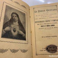 Libros de segunda mano: LA PIEDAD CRISTIANA, POR EL P. MIGUEL BLANCH, MISIONERO DEL CORAZON DE MARIA. 14X8,5CMS Y 320PAGS. Lote 222805468