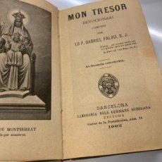 Libros de segunda mano: MON TRESOR, DEVOCIONARI, VERGE DE MONTSERRAT. ANY 1902. 350 PAGS, MIDE 8,5X13,5CMS. Lote 222807857