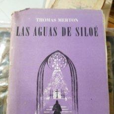 Libros de segunda mano: LAS AGUAS DE SILOÉ. THOMAS MERTON.. Lote 222832413