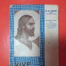 Libros de segunda mano: VIVE TU VIDA - M.M.ARAMI - 1943. Lote 223452206