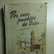Libros de segunda mano: POR ESOS PUEBLOS DE DIOS - SANTOS BEGUIRISTAIN - DESCLEE DE BROUWER - 1950. Lote 223603370
