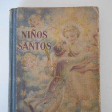 Libros de segunda mano: NIÑOS SANTOS. SILUETAS DE VIDAS EJEMPLARES PARA PROVECHO DE LA INFANCIA Y JUVENTUD. POR JOSE GROS Y. Lote 224085711