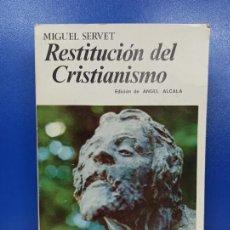 Libros de segunda mano: LIBRO RESTITUCION DEL CRISTIANISMO MIGUEL SERVET EDICION ANGEL ALCALA. Lote 224221517