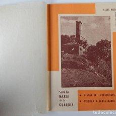 Libros de segunda mano: SANTA MARIA DE LA GUÀRDIA (BISBAT DE SOLSONA) - HISTORIAL I CURIOSITATS.. / LLUÍS VILÀ COLELL, PREV.. Lote 224820972