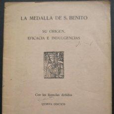 Libros de segunda mano: MEDALLA DE SAN BENITO. SU ORIGEN, EFICACIA E INDULGENCIAS. MONASTERIO DE MONTSERRAT, 1946. Lote 225750890