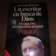Libros de segunda mano: UN ESCRITOR EN BUSCA DE DIOS. OLAIZOLA. PLANETA. 1993. 3 ED.. Lote 225757860