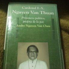 Libros de segunda mano: CARDENAL F.X. NGUYEN VAN THUAN. ED. SAN PABLO, 2003.. Lote 225761480