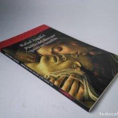 Libros de segunda mano: RAFAEL ARGULLOL. PASIÓN DEL DIOS QUE QUISO SER HOMBRE. Lote 225844541