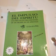 Libros de segunda mano: G-58 LIBRO EL IMPULSO DEL ESPIRITU : GUIA PARA UNA LECTURA COMUNITARIA DE LOS HECHOS DE LOS APOSTOLE. Lote 225866972
