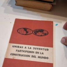 Libros de segunda mano: G-58 LIBRO UNIDAS A LA JUVENTUD PARTICIPEMOS EN LA CONSTRUCCION DEL MUNDO. Lote 226148375