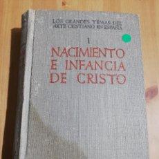 Libros de segunda mano: NACIMIENTO E INFANCIA DE CRISTO (F. J. SÁNCHEZ CANTÓN) TOMO I. Lote 226153115
