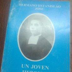Libros de segunda mano: HNO. ESTANISLAO JOSÉ, UN JOVEN HEROICO DESCONOCIDO. HNO. GINÉS. 1983.. Lote 226890975