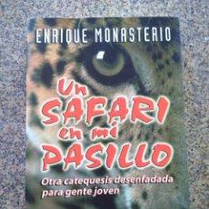 Libros de segunda mano: UN SAFARI EN MI PASILLO - OTRA CATEQUESIS DESENFADADA PARA GENTE JOVEN -- ENRIQUE MONASTERIO --. Lote 227073345