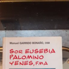 Libros de segunda mano: SOR EUSEBIA PALOMINO YENES, FMA. Lote 227191365