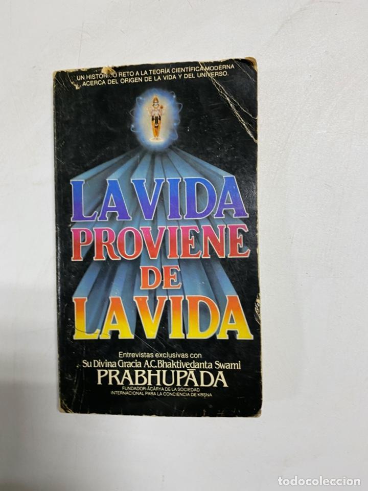 LA VIDA PROVIENE DE LA VIDA. A.C. BHAKTIVEDANTA SWAMI PRABHUPADA. 1979. PAGS: 175 (Libros de Segunda Mano - Religión)