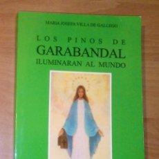 Livros em segunda mão: MARÍA JOSEFA VILLA DE GALLEGO - LOS PINOS DE GARABANDAL ILUMINARÁN AL MUNDO. Lote 228380442