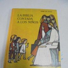 Libri di seconda mano: LA BIBLIA CONTADA A LOS NIÑOS. ANNE DE VRIES. ANTIGUO Y NUEVO TESTAMENTO. 1963. ED.MARFIL. Lote 229154233