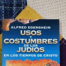 Libros de segunda mano: LIBRO USOS Y COSTUMBRES DE LOS JUDÍOS EN LOS TIEMPOS DE CRISTO. EDITORIAL CLIE. Lote 230089800