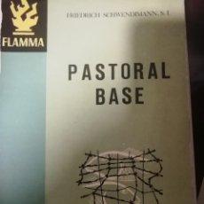 Libros de segunda mano: PASTORAL BASE, FRIEDERICH SCHWENDIMANN, EL MENSAJERO DEL CORAZÓN DE JESÚS. Lote 230208685