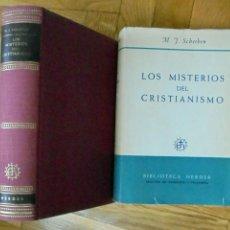 Libros de segunda mano: LOS MISTERIOS DEL CRISTIANISMO. M.J. SCHEEBEN. BIBLIOTECA HERDER. IGLESIA CATÓLICA. TEOLOGIA.. Lote 230385025