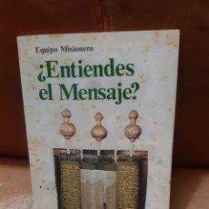 Libros de segunda mano: LIBRO ¿ENTIENDES EL MENSAJE? EQUIPO MISIONERO. Lote 230614995