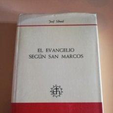 Libros de segunda mano: EL EVANGELIO SEGUN SAN MARCOS. JOSEF SCHMID. BIBLIOTECA HERDER. 1967.. Lote 231178230