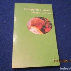 Libros de segunda mano: COMPARTIR EL AMOR MAGUY LEBRUN EDICIONES LUCIERNAGA 1ª EDICION 1994. Lote 231570940