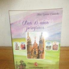 Libros de segunda mano: OTROS 10 AÑOS PEREGRINOS - FLORA GARCIA CAMACHO - MINISTERIO DE DEFENSA - DISPONGO DE MAS LIBROS. Lote 231607675
