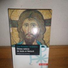 Libros de segunda mano: ULTIMA NOTICIA DE JESUS EL NATZARE - LLUIS BUSQUETS I GRABULOSA - DISPONGO DE MAS LIBROS. Lote 231611055