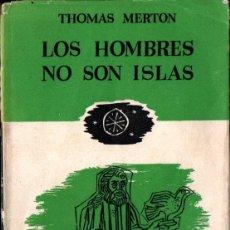 Libros de segunda mano: THOMAS MERTON : LOS HOMBRES NO SON ISLAS (EDHASA, 1957). Lote 231691025