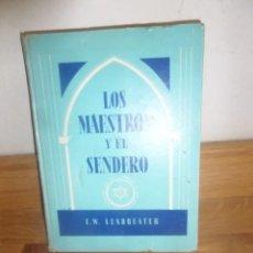 Libros de segunda mano: LOS MAESTROS Y EL SENDERO - C. W. LEADBEATER - DISPONGO DE MAS LIBROS. Lote 231723585