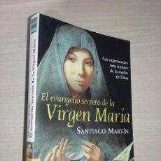 Libros de segunda mano: EL EVANGELIO SECRETO DE LA VIRGEN MARÍA - SANTIAGO MARTÍN (ED. PLANETA). Lote 265185624