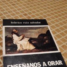 Livros em segunda mão: LIBRO ENSEÑANOS A ORAR FEDERICO RUIZ SALVADOR. Lote 232202490