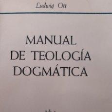 Libros de segunda mano: MANUAL DE TEOLOGIA DOGMATICA LUDWIG OTT HERDER 1986. Lote 245627085