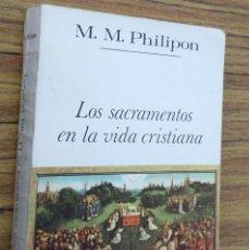 Libri di seconda mano: LOS SACRAMENTOS EN LA VIDA CRISTIANA - M. M. PHILIPON. Lote 232592805