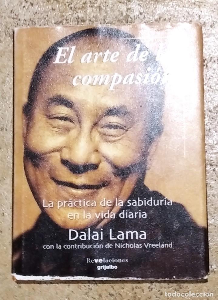 EL ARTE DE LA COMPASIÓN. DALAI LAMA. EDICIONES GRIJALBO. 2002 (Libros de Segunda Mano - Religión)