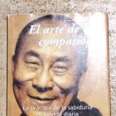 Libros de segunda mano: EL ARTE DE LA COMPASIÓN. DALAI LAMA. EDICIONES GRIJALBO. 2002. Lote 232849600