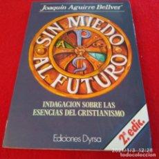 Libros de segunda mano: SIN MIEDO AL FUTURO, INDAGACIONES SOBRE LAS ESENCIAS DEL CRISTIANISMO.. Lote 232948405