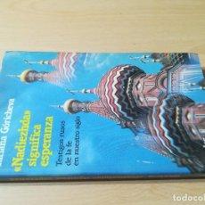 Libros de segunda mano: NADIEZHDA SIGNIFICA ESPERANZA / TATIANA GORICHEVA / TESTIGOS RUSOS DE LA FE DE NUESTRO SIGLO / ESQ90. Lote 233712105