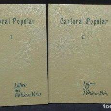 Libros de segunda mano: CANTORAL POPULAR - 2 VOL - COMPLETO - LLIBRE DEL POBLE DE DEU - UNICO. Lote 233723315