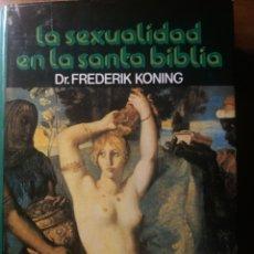 Libros de segunda mano: LA SEXUALIDAD EN LA SANTA BIBLIA ( TAPA DURA). Lote 234168820