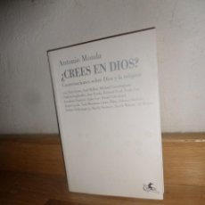 Libros de segunda mano: CREES EN DIOS CONVERSACIONES SOBRE DIOS Y LA RELIGION - ANTONIO MONDA - DISPONGO DE MAS LIBROS. Lote 234518410