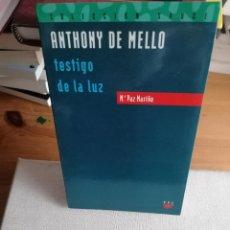 Libros de segunda mano: TESTIGO DE LA LUZ. ANTHONY DE MELLO. . Mª PAZ MARIÑO. PPC 2001 172 PP. Lote 234521185