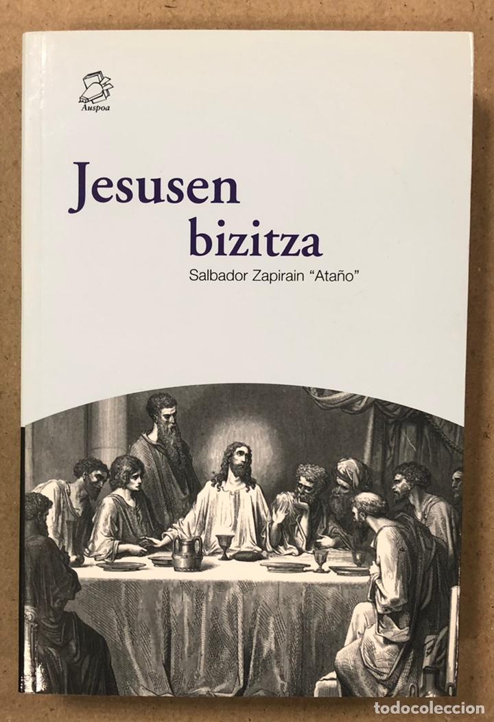 """JESUSEN BIZITZA. SALBADOR ZAPIRAIN """"ATAÑO"""". AUSPOA LIBURUTEGIA SENDOA ARGITALDARIA 2001. (Libros de Segunda Mano - Religión)"""