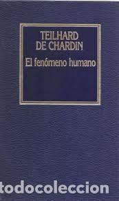 EL FENOMENO HUMANO. TEILHARD DE CHARDIN (Libros de Segunda Mano - Religión)