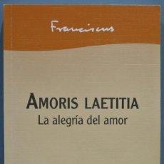 Libros de segunda mano: AMORIS LAETITIA. LA ALEGRIA DEL AMOR. S.S. FRANCISCO. Lote 235183265