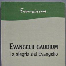 Libros de segunda mano: EVANGELII GAUDIUM. LA ALEGRIA DEL EVANGELIO. S.S. FRANCISCO. Lote 235183390
