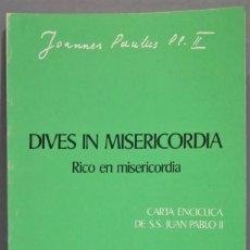 Libros de segunda mano: DIVES IN MISERCORDIA. RICO EN MISERICORDIA. JUAN PABLO II. Lote 235183520