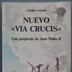 Libros de segunda mano: NUEVO VIA CRUCIS. UNA PROPUESTA DE JUAN PABLO II. ANDRES PARDO. Lote 235183770