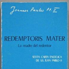 Libros de segunda mano: REDEMPTORIS MATER. JUAN PABLO II. Lote 235183945